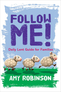 Follow Me - A Lent Guide For FamiliesFollow Me - A Lent Guide For Families