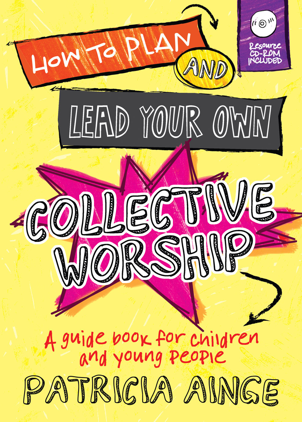 How To Plan And Lead Your Own Collective Worship + Cd RomHow To Plan And Lead Your Own Collective Worship + Cd Rom