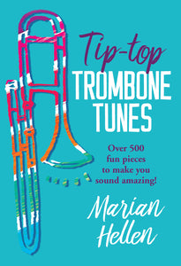 Tip-Top Trombone Tunes  (Over 500 Pieces To Make You Sound Amazing)Tip-Top Trombone Tunes  (Over 500 Pieces To Make You Sound Amazing)