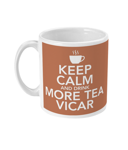 Keep Calm and Drink More Tea Vicar Mug (2020 Edition)