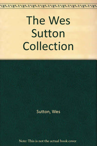 Wes Sutton CollectionWes Sutton Collection