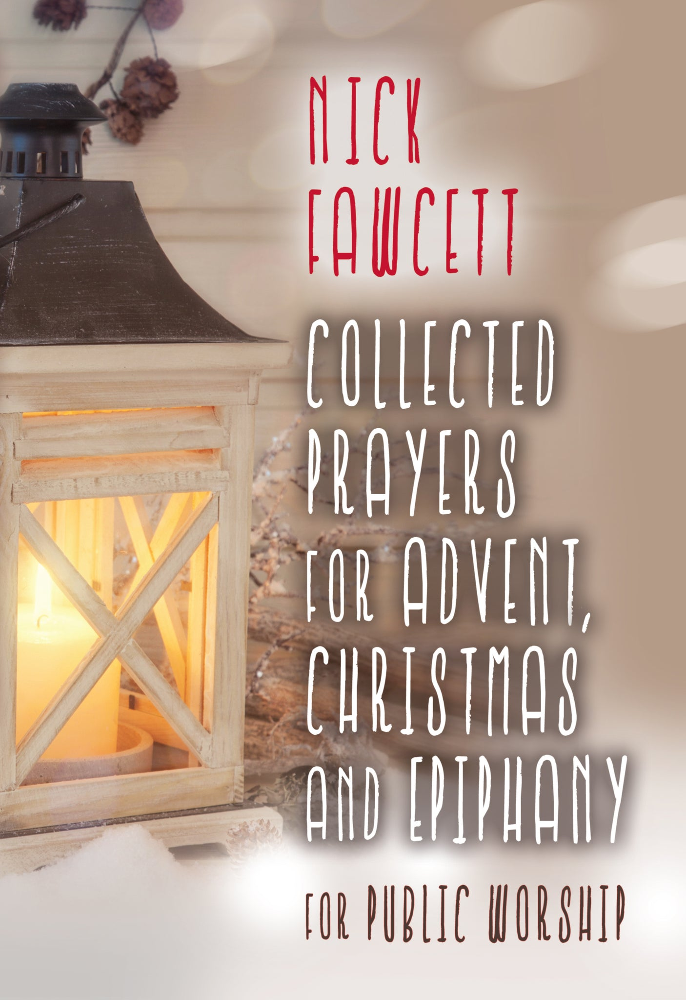 Collected Prayers For Advent, Christmas & EpiphanyCollected Prayers For Advent, Christmas & Epiphany
