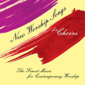 New Worship Songs For Choirs CdNew Worship Songs For Choirs Cd