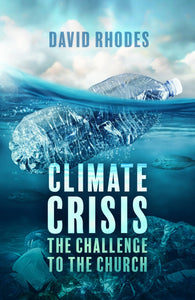 Climate Change: The Challenge To The ChurchClimate Change: The Challenge To The Church