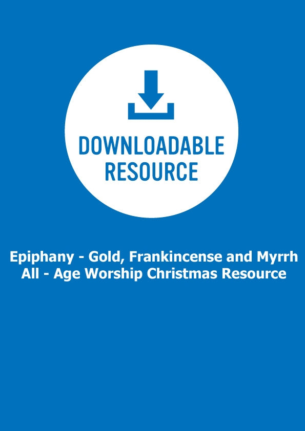 Epiphany - Gold, Frankincense And Myrrh -  All - Age Worship Christmas ResourceEpiphany - Gold, Frankincense And Myrrh -  All - Age Worship Christmas Resource