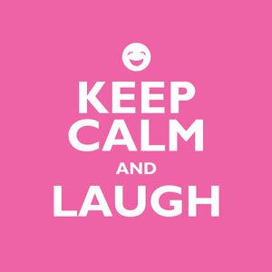 Keep Calm And LaughKeep Calm And Laugh
