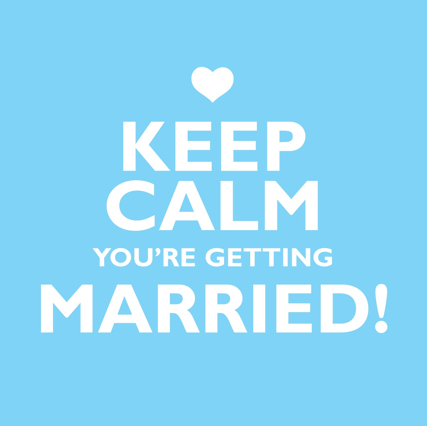 Keep Calm You'Re Getting MarriedKeep Calm You'Re Getting Married
