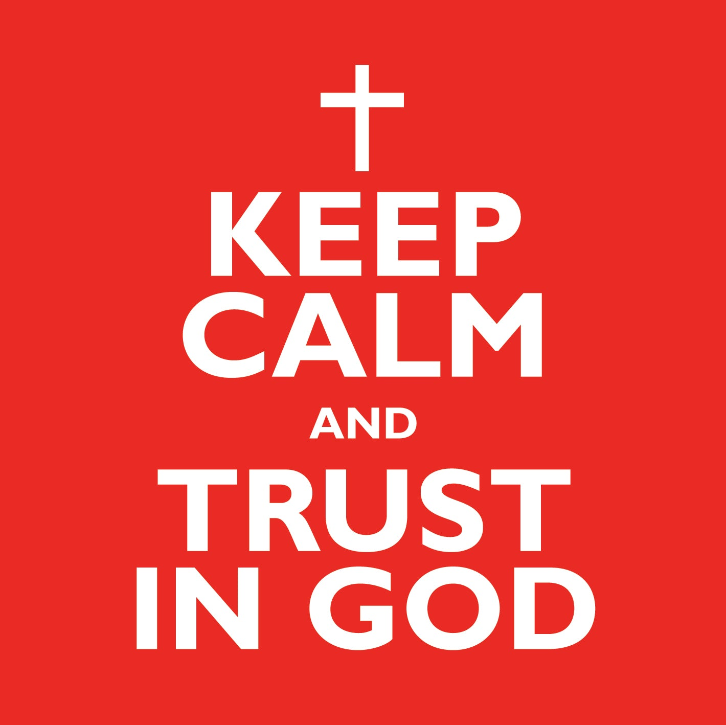 Keep Calm And Trust In GodKeep Calm And Trust In God