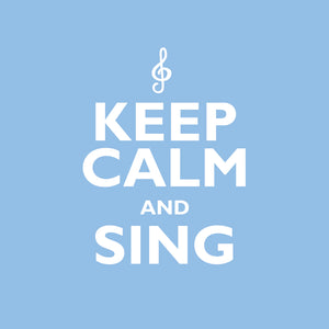 Keep Calm And SingKeep Calm And Sing