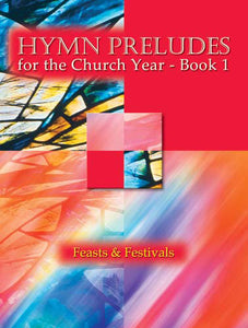 Hymn Preludes For The Church Year-Book 1-Feasts & FestivalsHymn Preludes For The Church Year-Book 1-Feasts & Festivals