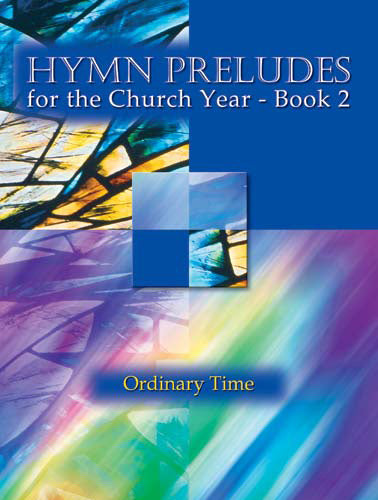 Hymn Preludes For The Church Year Bk 2 - Ordinary TimeHymn Preludes For The Church Year Bk 2 - Ordinary Time