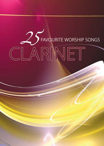 25 Favourite Worship Songs For Clarinet25 Favourite Worship Songs For Clarinet