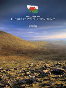Preludes On The Great Welsh Hymn TunesPreludes On The Great Welsh Hymn Tunes