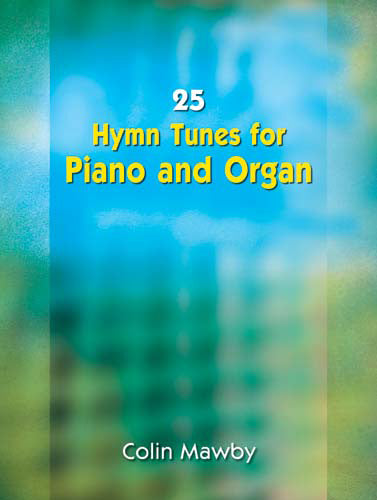 25 Hymn Tunes For Piano And Organ & Parts25 Hymn Tunes For Piano And Organ & Parts