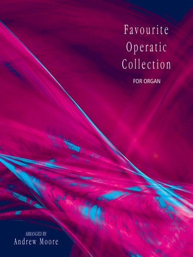 Favourite Operatic Collection For OrganFavourite Operatic Collection For Organ