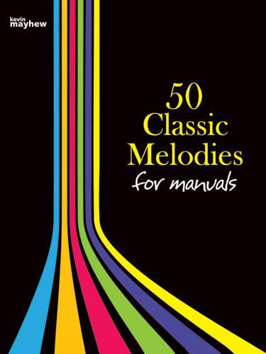 50 Classic Melodies For Manuals50 Classic Melodies For Manuals