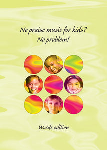 No Praise Music for Kids? No Problem!No Praise Music for Kids? No Problem! from Kevin Mayhew