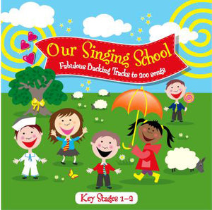 Our Singing School Ks 1&2- WordsOur Singing School Ks 1&2- Words