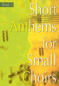 Short Anthems For Small Choirs Book 2Short Anthems For Small Choirs Book 2