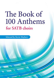 The Book Of 100 Anthems For Satb ChoirsThe Book Of 100 Anthems For Satb Choirs
