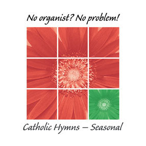 No Organist? No Problem! Catholic Hymns-Seasonal CdNo Organist? No Problem! Catholic Hymns-Seasonal Cd