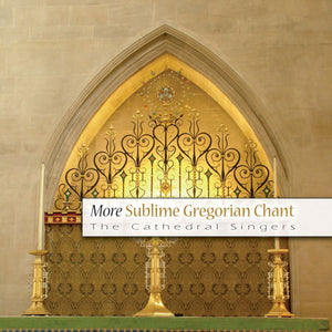 More Sublime Gregorian ChantsMore Sublime Gregorian Chants