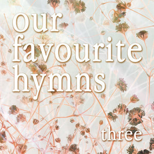 Our Favourite Hymns 3 - Mp3Our Favourite Hymns 3 - Mp3