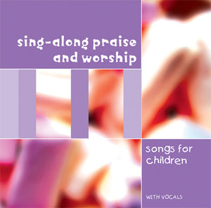 Sing-Along Praise & Worship For ChildrenSing-Along Praise & Worship For Children