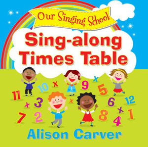 Our Singing School - Sing-Along Times TablesOur Singing School - Sing-Along Times Tables