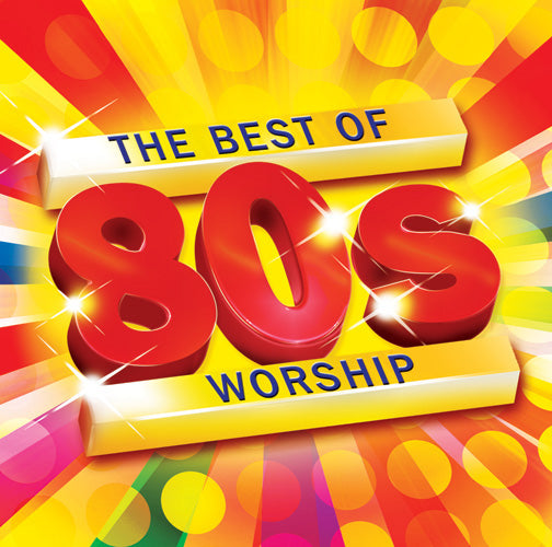 The Best Of 80S WorshipThe Best Of 80S Worship