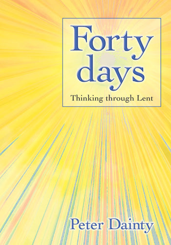 Forty  Days - Thinking Through LentForty  Days - Thinking Through Lent