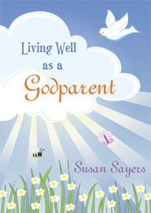 Living Well As A GodparentLiving Well As A Godparent