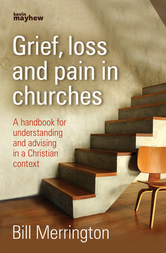 Grief, Loss And Pain In Churches ***Do Not Back Order***Grief, Loss And Pain In Churches ***Do Not Back Order***
