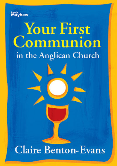 Your First Communion In The Anglican ChurchYour First Communion In The Anglican Church