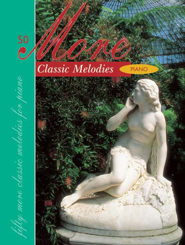 Fifty More Classic Melodies For PianoFifty More Classic Melodies For Piano