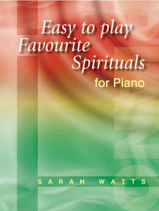 Easy-To-Play Favourite Spirituals For PianoEasy-To-Play Favourite Spirituals For Piano
