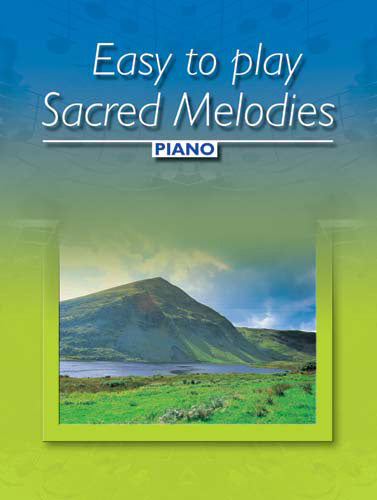 Easy To Play Sacred Melodies - PianoEasy To Play Sacred Melodies - Piano
