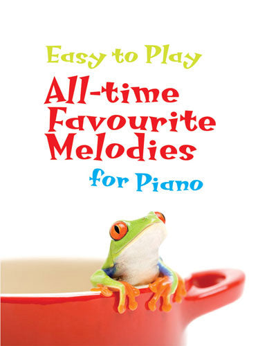 Easy To Play All-Time Favourite Melodies For PianoEasy To Play All-Time Favourite Melodies For Piano