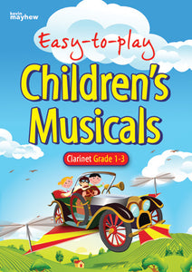 Easy To Play Childrens Musicals - ClarinetEasy To Play Childrens Musicals - Clarinet