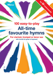 100 Easy To Play All Time Favourite Hymns - B Flat100 Easy To Play All Time Favourite Hymns - B Flat