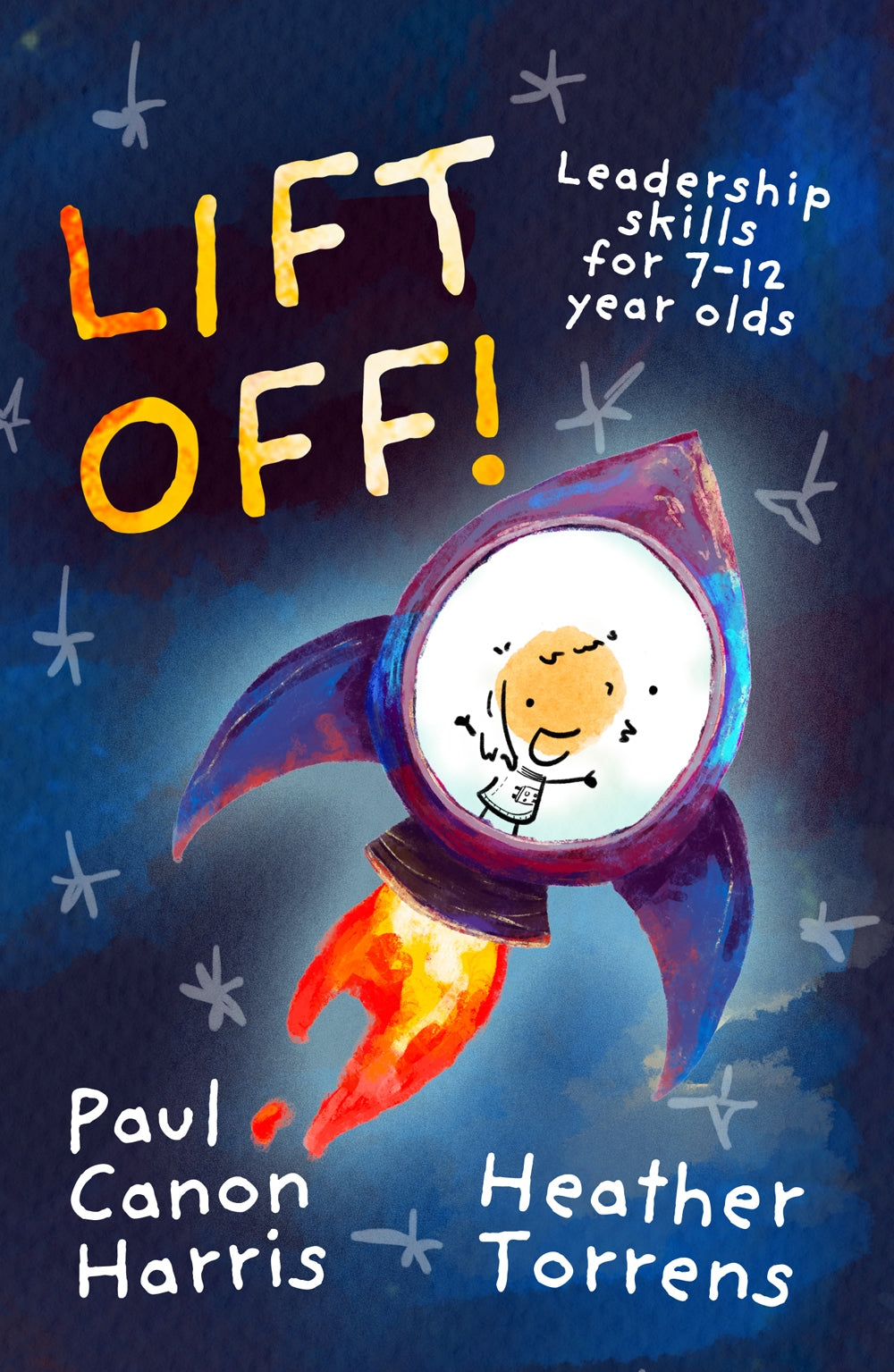 Lift Off! - Leadership Skills For 7-12 Yr OldsLift Off! - Leadership Skills For 7-12 Yr Olds