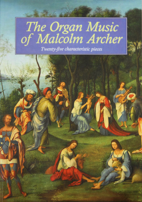 The Organ Music Of Malcolm ArcherThe Organ Music Of Malcolm Archer