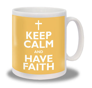 Keep Calm Have Faith MugKeep Calm Have Faith Mug