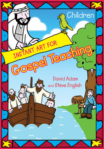 Instant Art For Gospel Teaching - ChildrenInstant Art For Gospel Teaching - Children