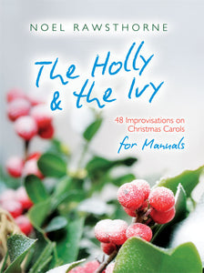 The Holly & The Ivy For ManualsThe Holly & The Ivy For Manuals