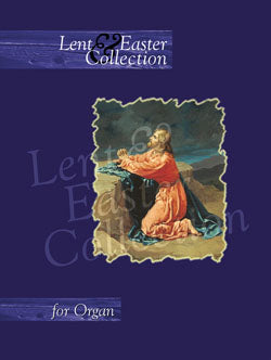 Lent & Easter Collection For OrganLent & Easter Collection For Organ