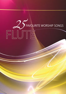 25 Favourite Worship Songs For Flute25 Favourite Worship Songs For Flute
