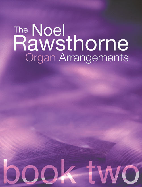 Rawsthorne Organ Arrangements Book 2Rawsthorne Organ Arrangements Book 2