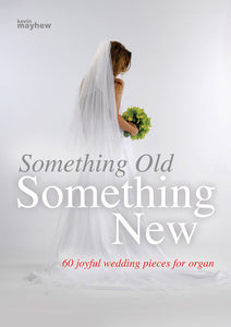 Something Old, Something New (60 Joyful Wedding Pieces For Organ)Something Old, Something New (60 Joyful Wedding Pieces For Organ)
