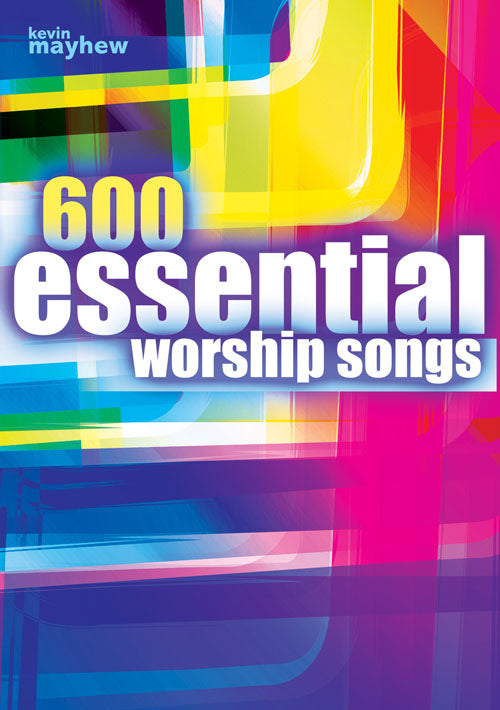600 Essential Worship Songs600 Essential Worship Songs from Kevin Mayhew